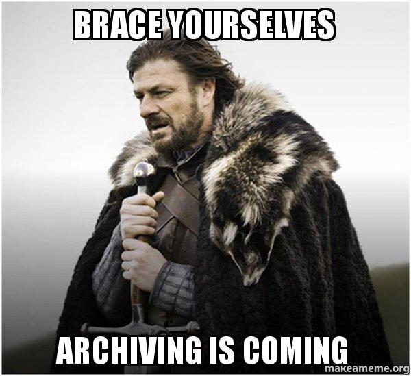 archiving is coming meme