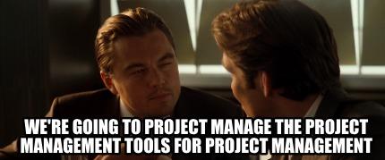 Inception Project Management Meme